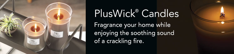 PlusWick® Candles: Fragrance your home while enjoying the soothing sound of a crackling fire.