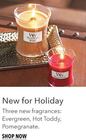 New for Holiday: Three new fragrances - Evergreen, Hot Toddy, and Pomegranate.