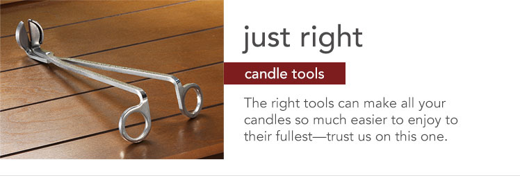 Candle Tools: Get the most out of the life of your candle using these tools.