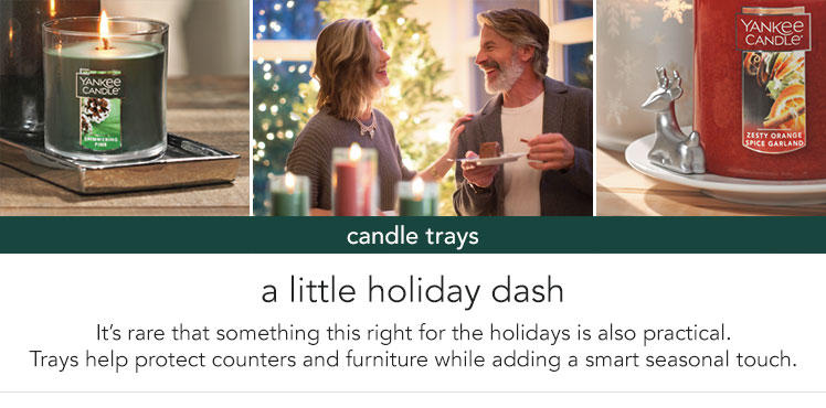 Candle Trays - a little holiday dash. It's rare that something this right for the holidays is also practical. Trays help protect counters and furniture while adding a smart seasonal touch.