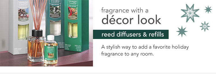 Fragrance with a decor look. Reed diffusers & refills. A stylish way to add a favorite holiday fragrance to any room.