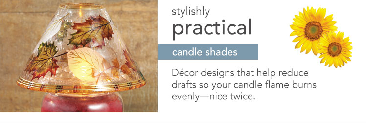 Candle Shades: Decor designs that help reduce drafts so that your candle flame burns evenly.
