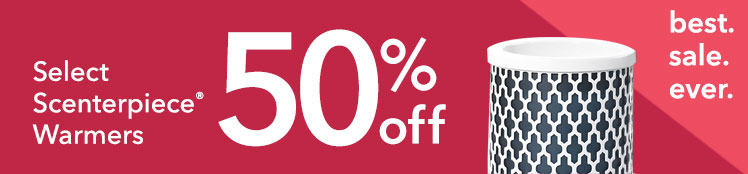 Semi-Annual Sale: 50% Off Scenterpiece Warmers
