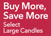 On Select Large Candles: Buy More, Save More!