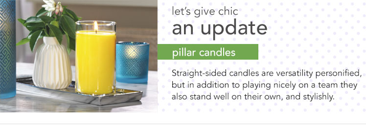 Pillar Candles: combining all the right elements of form and fragrance.