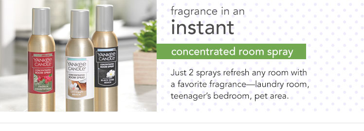 Concentrated Room Sprays: Quickly refresh any room with your favorite fragrance.