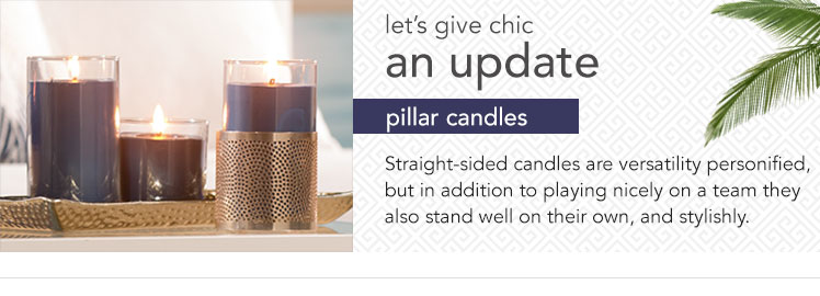 Pillar Candles: combining all the right elements of form fashion and fragrance to create the perfect environment for any occasion.