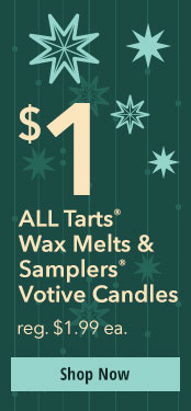 $1 ALL Tarts Wax Melts & Samplers Votive Candles. reg. $1.99 ea. Shop Now.
