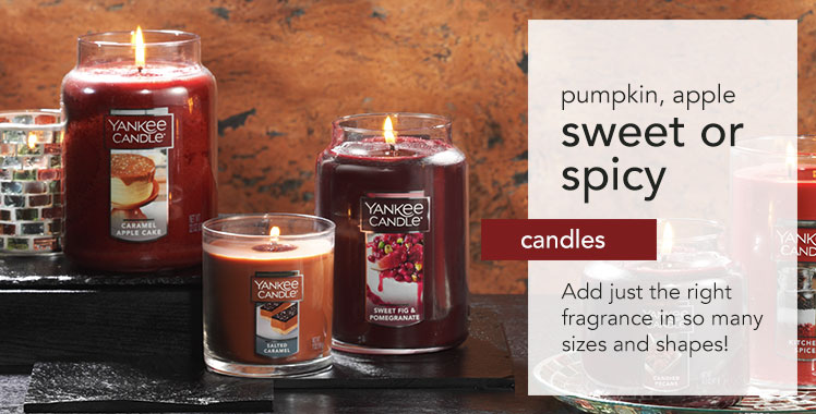 Candles: Add just the right fragrance in so many sizes and shapes!