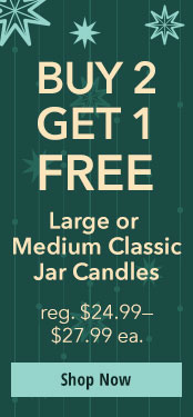Buy 2, Get 1 FREE Large or Medium Classic Jar Candles reg. $24.99-$27.99ea. Shop Now
