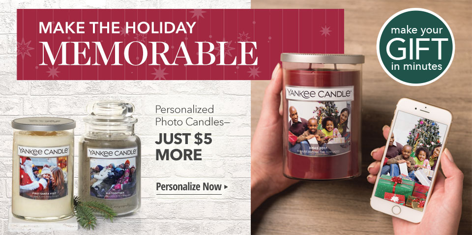 Make the Holiday Memorable. Personalized Photo Candles—Just $5 More. Make Yours In Minutes. Personalize Now.
