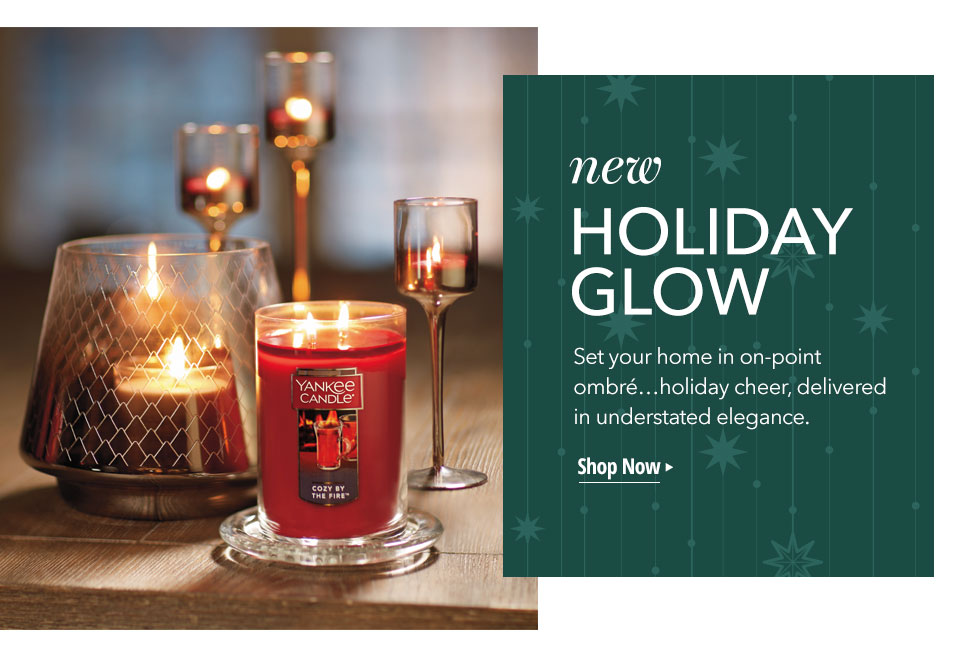 new HOLIDAY GLOW — Set your home in on-point ombre...holiday cheer, delivered in understated elegance. Shop Now
