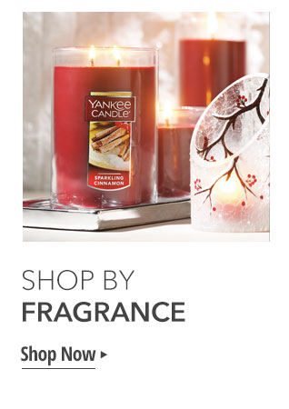 SHOP BY FRAGRANCE. Shop Now