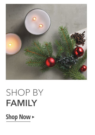 SHOP BY FAMILY