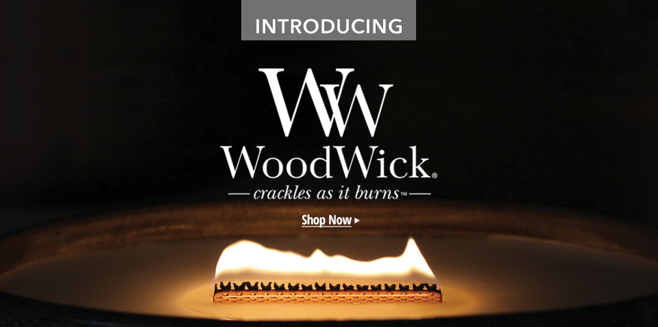 Introducing WoodWick Candles; crackles as it burns. Shop the entire WoodWick Collection now.