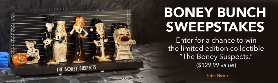 Boney Bunch Sweepstakes: Enter for a chance to win the limited edition collectible The Boney Suspects. $129.99 value.