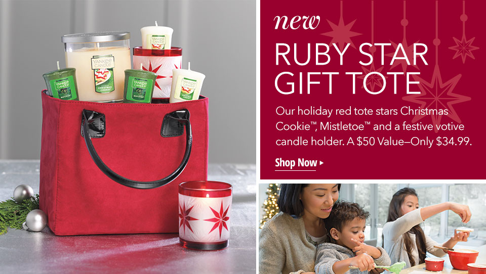 new Ruby Star Gift Tote. Our holiday red tote stars Christmas Cookie™, Mistletoe™, and a festive votive candle holder. A $50 Value—Only $34.99