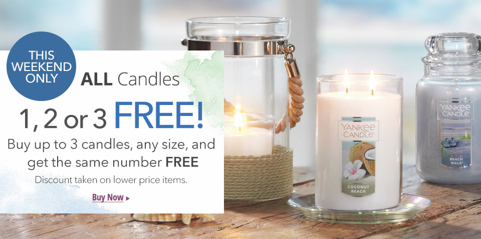 This Weekend Only: All Candles 1, 2 or 3 FREE! Buy up to 3 candles, any size, and get the same number FREE. Discount taken on lower priced items. Buy Now.