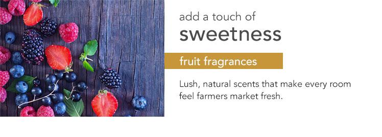 Fresh Fragrances: Fragrances based on single fresh fruits or fruity combinations.