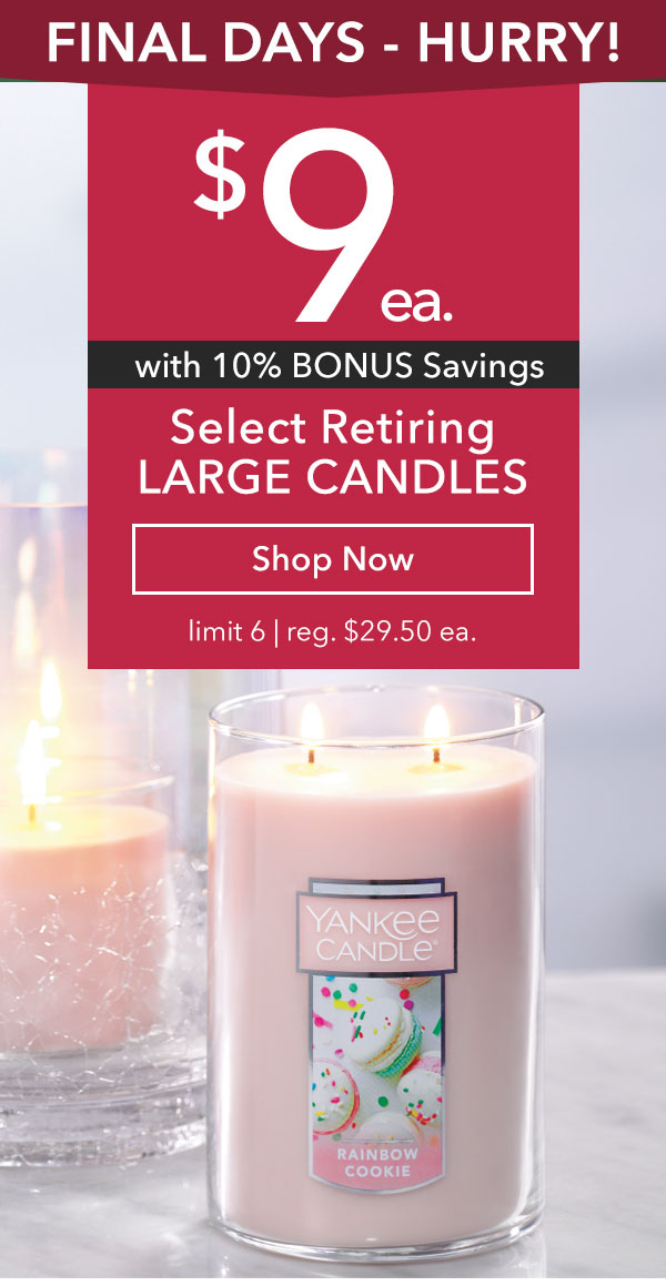 $9 Select Large Candles with Extra 10% off - Limit 6