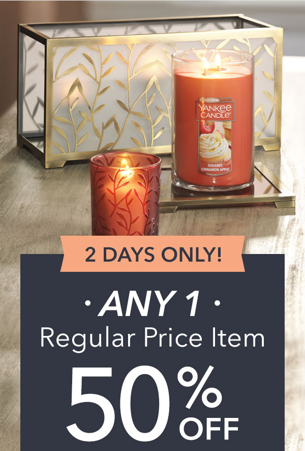 2 Days Only - 50% off ANY 1 Regular Price Items