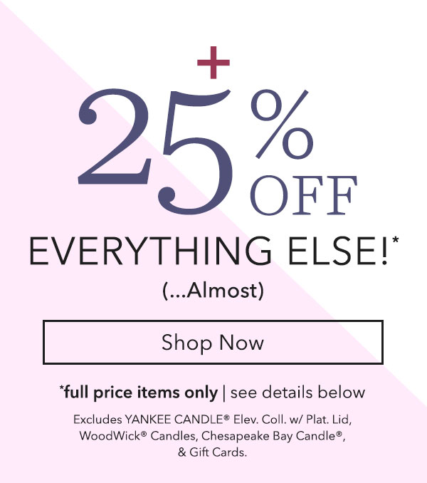 Plus 25% Off Everything Else! (...almost)