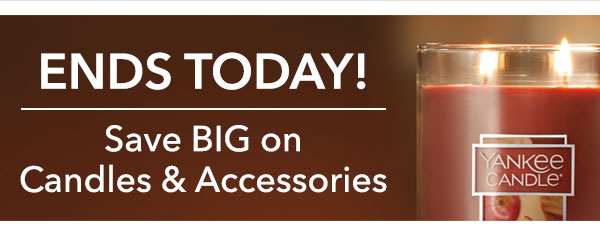 Ends Today! Save BIG on Candles & Accessories
