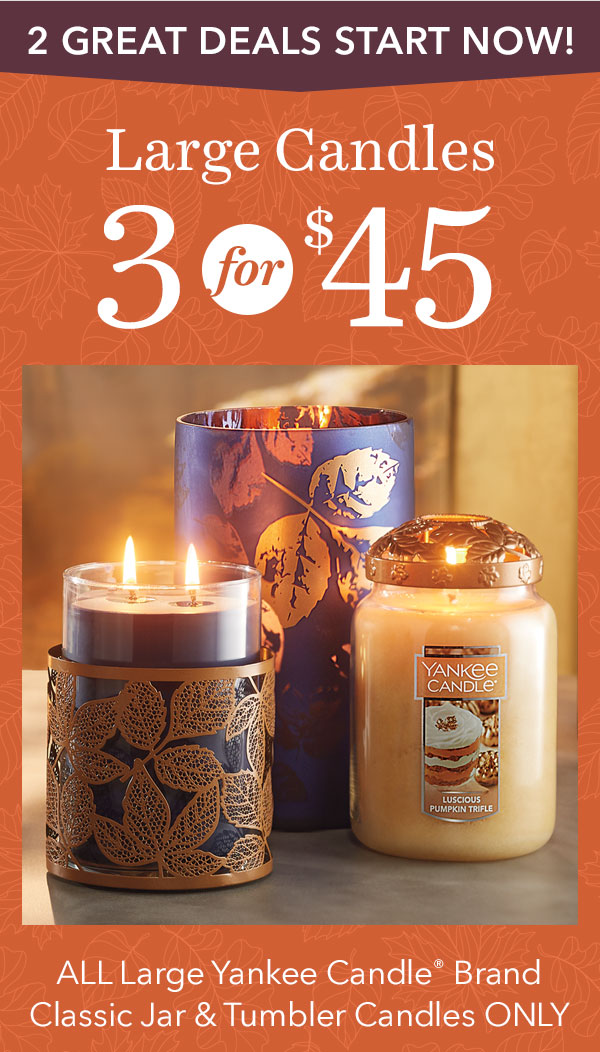 3 for $45 - ALL Large Classic Jar & Tumbler Candles