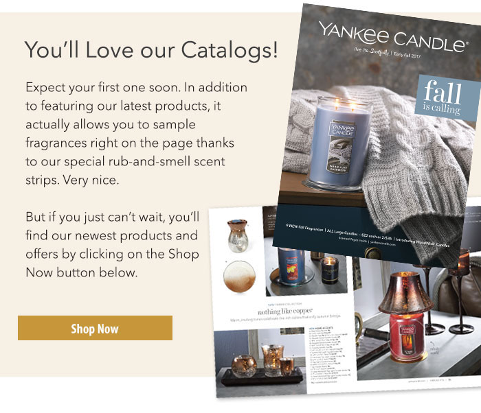 You'll Love our Catalogs! Expect your first one soon. But if you can't wait, you'll find our newest products and offers by clicking anywhere on this banner.
